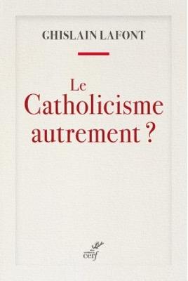 Le catholicisme autrement